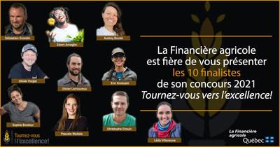 La Financière agricole présente ses 10 finalistes au concours Tournez-vous vers l'excellence! (Groupe CNW/La Financière agricole du Québec)