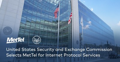 United States Securities and Exchange Commission Selects MetTel for Internet Protocol Services