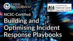 UK's NCSC certifies Incident Response Playbooks training from Cyber Management Alliance Ltd