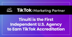 TikTok Names Tinuiti First US Independent Agency to Receive...