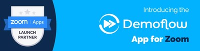 New Tech Integration Partnership with Zoom Provides One-Click Access to Demoflow Interface Directly from Zoom Desktop App