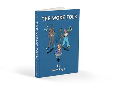 The Woke Folk by Mark Kaye