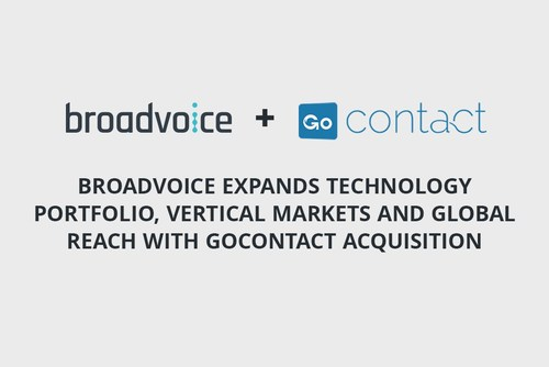 Broadvoice Expands Technology Portfolio, Vertical Markets and Global Reach with GoContact Acquisition