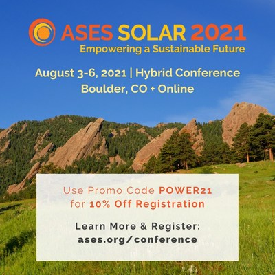 Help ASES celebrate 50 years of the National Solar Conference! This milestone event will feature a commemoration of solar pioneers, Emerging Professionals and Women in Solar Energy (WISE) forums, plenty of networking opportunities, technical content and so much more. Learn more and register today at ases.org/conference. PLUS, you can use promo code POWER21 for 10% off your entire registration. See you in August!