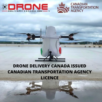 DRONE DELIVERY CANADA ISSUED CANADIAN TRANSPORTATION AGENCY LICENCE (CNW Group/Drone Delivery Canada Corp.)