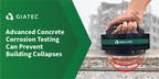 Advanced Corrosion Concrete Testing Technology Can Save Lives by...