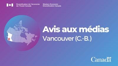 Avis aux médias, Vancouver (C.-B.) (Groupe CNW/Diversification de l'économie de l'Ouest du Canada)