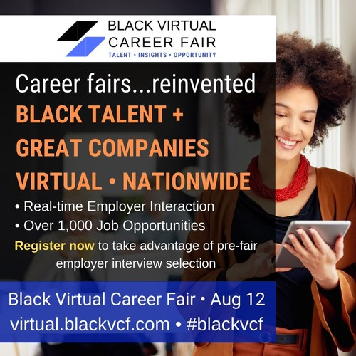 Black Virtual Career Fair's Annual Summer Career Fair on August 12th 2021 Responds to Companies Desire to Hire More Black Professionals