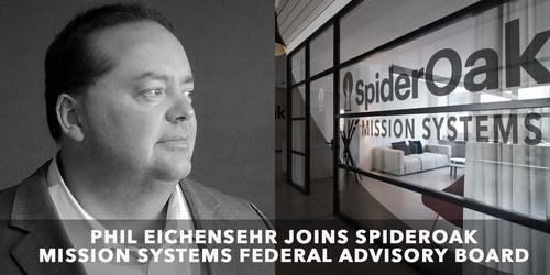 Phil Eichensehr joins Federal Advisory Board of SpiderOak Mission Systems. (PRNewsfoto/SpiderOak Inc.)