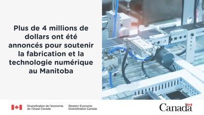 Plus de 4 millions de dollars ont été annoncés pour soutenir la fabrication et la technologie numérique au Manitoba. (Groupe CNW/Diversification de l'économie de l'Ouest du Canada)
