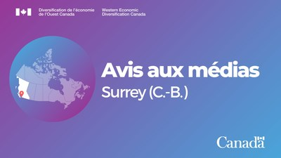 Avis aux médias - Surrey (C.-B.) (Groupe CNW/Diversification de l'économie de l'Ouest du Canada)