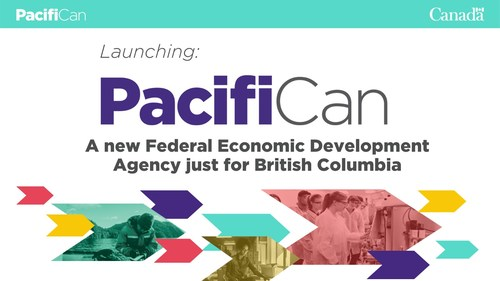 Launching: PacifiCan - A new Federal Economic Development Agency just for British Columbia (CNW Group/Western Economic Diversification Canada)