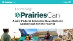 Government of Canada to launch a new Regional Development Agency for the Prairie Provinces