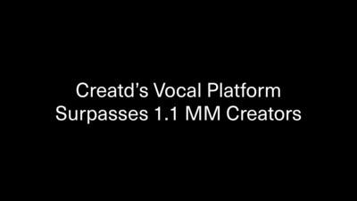 Creatd's Vocal Platform Surpasses 1.1 Million Creators