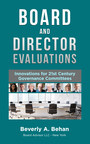 Are Board Evaluations the Most Under-Utilized Tool in Corporate Governance?