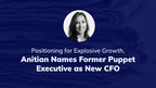 Positioning for Explosive Growth, Anitian Names Former Puppet...
