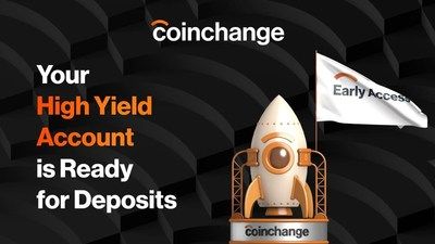Coinchange Launches Early Access To High Yield Account (CNW Group/CoinChange Financial)