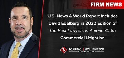 """U.S. News & World Report, a digital media company """"dedicated to helping citizens, consumers, business leaders and policy officials make important decisions"""", included Scarinci Hollenbeck Partner David Edelberg in their 2022 edition of The Best Lawyers in America© for his work in Commercial Litigation."""