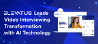 Elevatus Leads Video Interviewing Transformation with Advanced AI ...