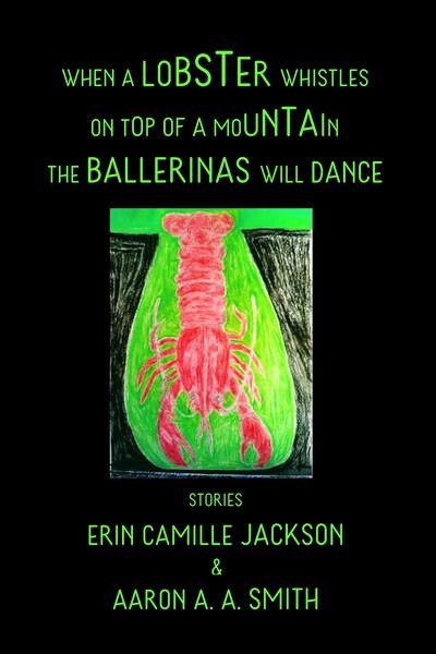 When a lobster whistles on top of a mountain, ballerinas dance