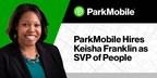 ParkMobile Hires Keisha Franklin as SVP of People...