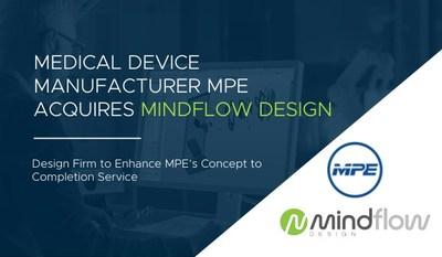 Medical Device Manufacturer MPE Acquires MindFlow Design of Carlsbad