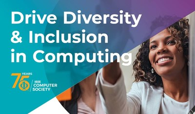 IEEE Computer Society Diversity and Inclusion Fund - Seeking proposals for supporting projects and programs that positively impact diversity, equity, and inclusion throughout the computing community
