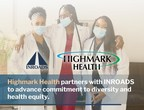 Highmark Health Partners With INROADS To Advance Commitment To...