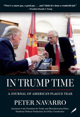 In Trump Time, by Peter Navarro, Available for pre-sale now on Amazon.