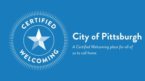 The City of Pittsburgh is the third municipality in Pennsylvania - along with Lancaster and Erie - to achieve the Certified Welcoming designation from national nonprofit Welcoming America.