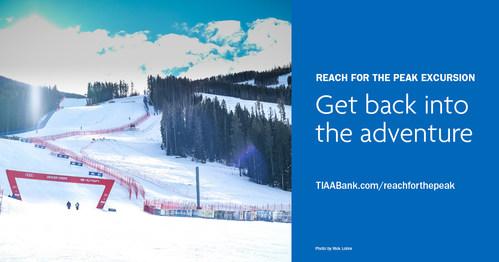 Get back into the adventure. Visit www.tiaabank.com/reachforthepeak