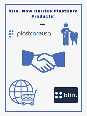 bttn. Now Carries PlastCareUSA Dental Products