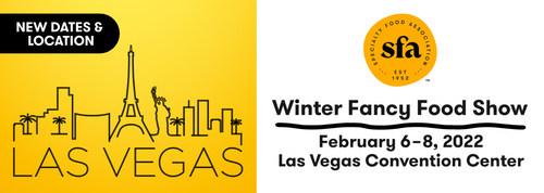 2022 Winter Fancy Food Show, February 6-8, Las Vegas, Nevada