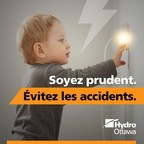 Hydro Ottawa lance la campagne « Soyez prudent. Évitez les accidents. » pour sensibiliser la population aux dangers de l'électricité