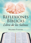 """Mildred Fuentes' new book """"Reflexiones Bíblicas: Libro de los Salmos"""" contains beautiful pieces that celebrate the wonder of love, life, and all in between."""