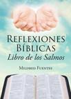 El nuevo libro de Mildred Fuentes, Reflexiones Bíblicas: Libro de los Salmos un maravilloso libro sobre el amor de Dios hacia la humanidad.