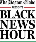 """The Boston Globe To Launch """"Black News Hour,"""" Hosting Boston Mayoral Candidates For Debut Episode September 24th"""