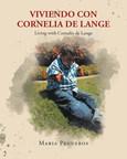 El nuevo libro de María Pegueros, Viviendo con Cornelia de Lange - Living with Cornelia de Lange, una obra maravillosa sobre cómo ha sido la vida de Juanito, quien sufre de Cornelia de Lange.