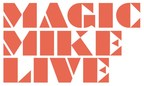 MAGIC MIKE LIVE Las Vegas Celebrates Opening Night At SAHARA Las Vegas With Red Carpet And Sold-Out Performance, Sept. 25