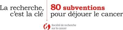 La recherche, c'est la clé - 80 subventions pour déjouer le cancer (Groupe CNW/Société de recherche sur le cancer)