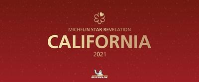 The 2021 MICHELIN Guide California Celebrates Five New two MICHELIN Stars and 22 New one MICHELIN Star Awards