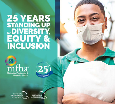 Multicultural Foodservice & Hospitality Alliance (MFHA) celebrates 25 years of standing up for diversity, equity, and inclusion for the restaurant and foodservice industry.