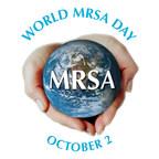 World MRSA Day - October 2 Marks Sixty Years of the Ongoing MRSA Epidemic