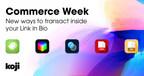 "Creator Economy Platform Koji Announces ""Commerce Week,""..."