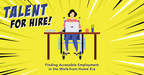 Talent for Hire! Finding Accessible Employment in the...