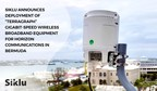 "Siklu Announces Deployment of ""Terragraph"" Gigabit-Speed Wireless Broadband Equipment for Horizon Communications in Bermuda"