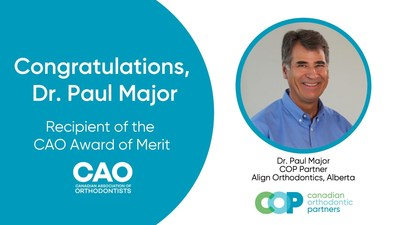Align Orthodontics' Dr. Paul Major Receives Canadian Association of Orthodontists Award of Merit (CNW Group/Canadian Orthodontic Partners)