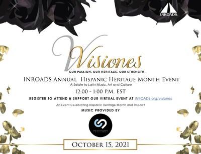 INROADS is hosting Visiones, a virtual celebration for Hispanic Heritage Month. This event will take place October 15th at 12pm EST.