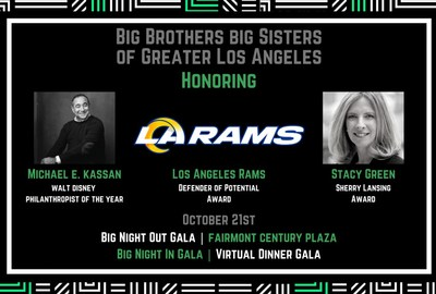 Big Brothers Big Sisters of Greater Los Angeles to Host 'The Big Night Out & In' Hybrid Gala Honoring Michael E. Kassan, Stacy Green and the LA Rams