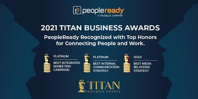 Staffing leader PeopleReady earned top honors for marketing and communications excellence in the Fall 2021 TITAN Business Awards hosted by the International Awards Associate (IAA), with two platinum and one gold award.